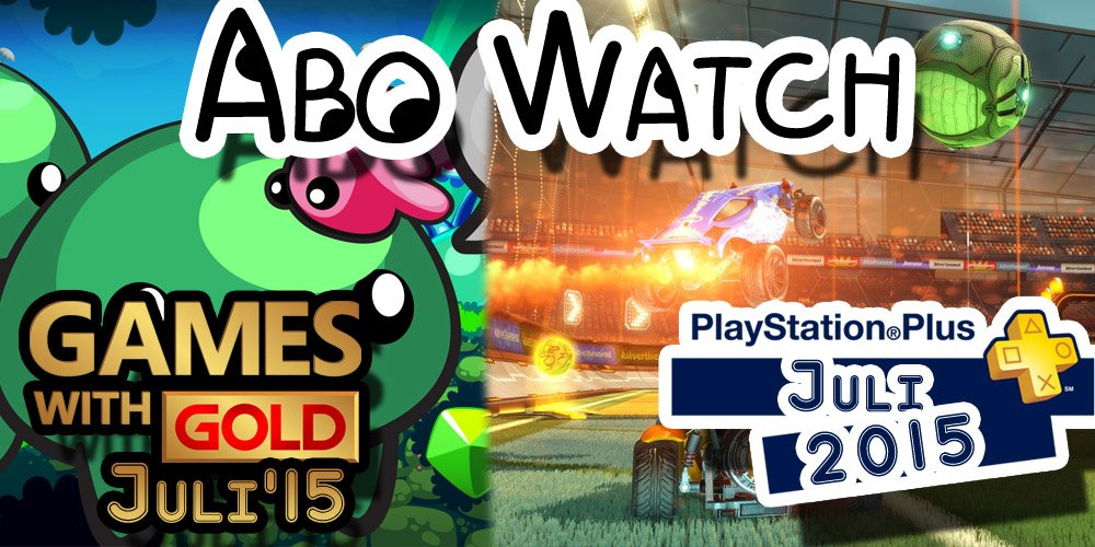 Abo Watch: PS+ & Xbox Live Gold-Titel im Juli 2015