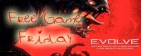 Free Game Friday - Evolve