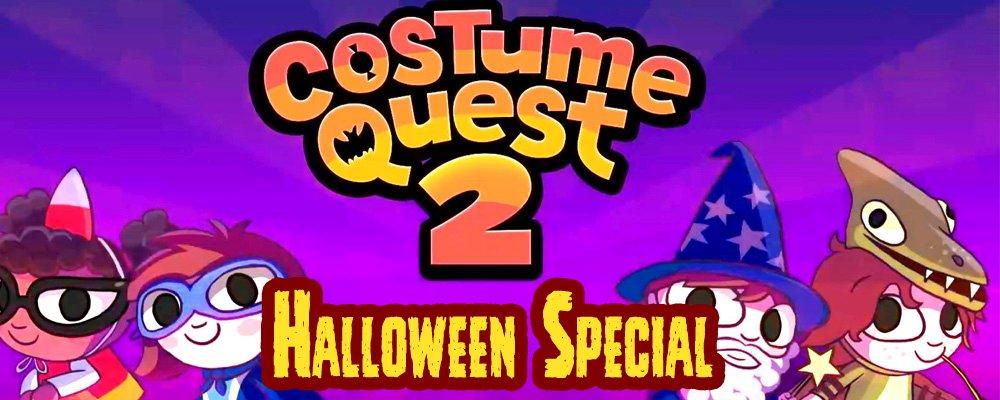 Halloween Special #1 – Costume Quest 2