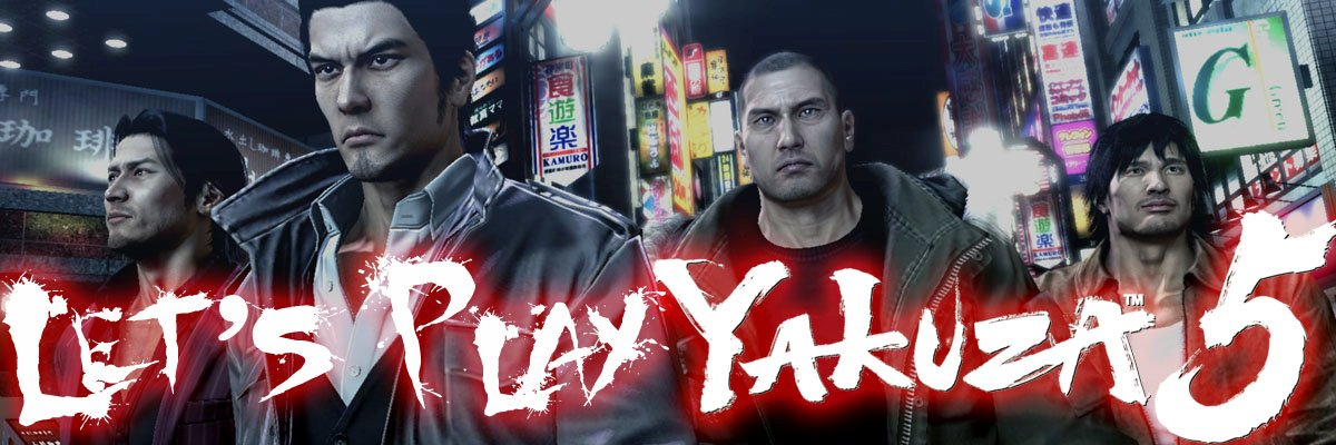 Im Let's Play: Yakuza 5