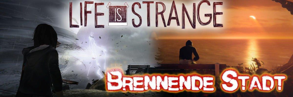 Life is Strange – Brennende Stadt